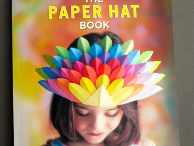 """ The Paper Hat Book "" by Alyn Carlson: Boys and Girls Paper Hat Patterns and Ideas"