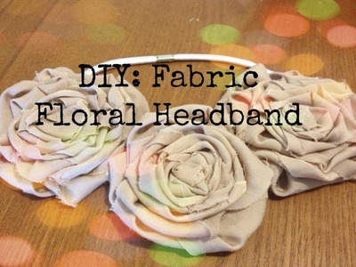 ✄ DIY: Fabric Floral Headband