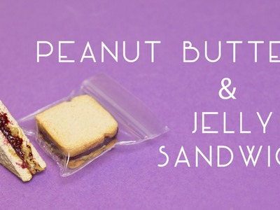 Peanut Butter and Jelly - PB&J. Miniature Polymer Clay Tutorial