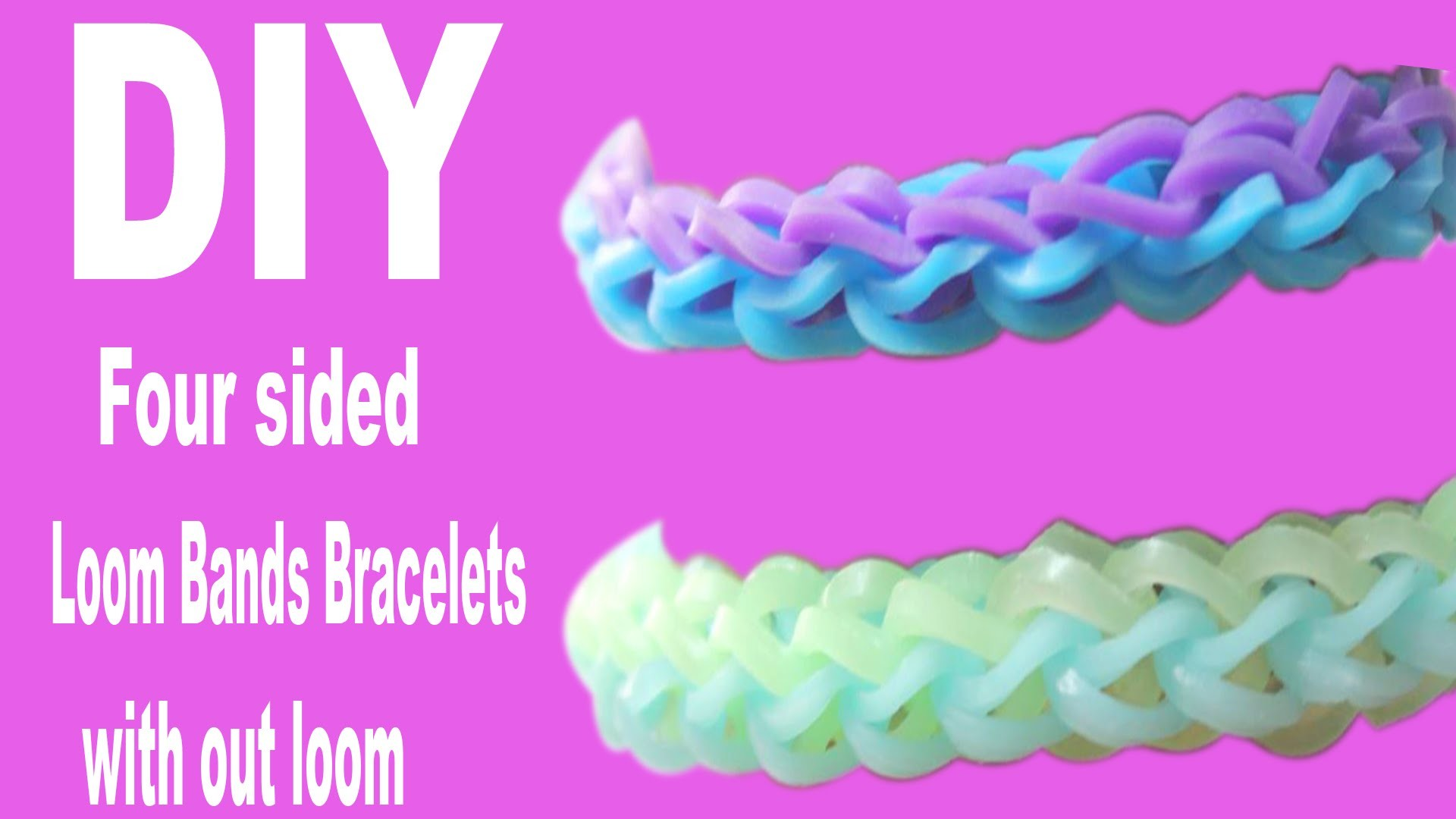 DIY How To Make Four Sided Rubber band (Loom Band) Bracelet Without