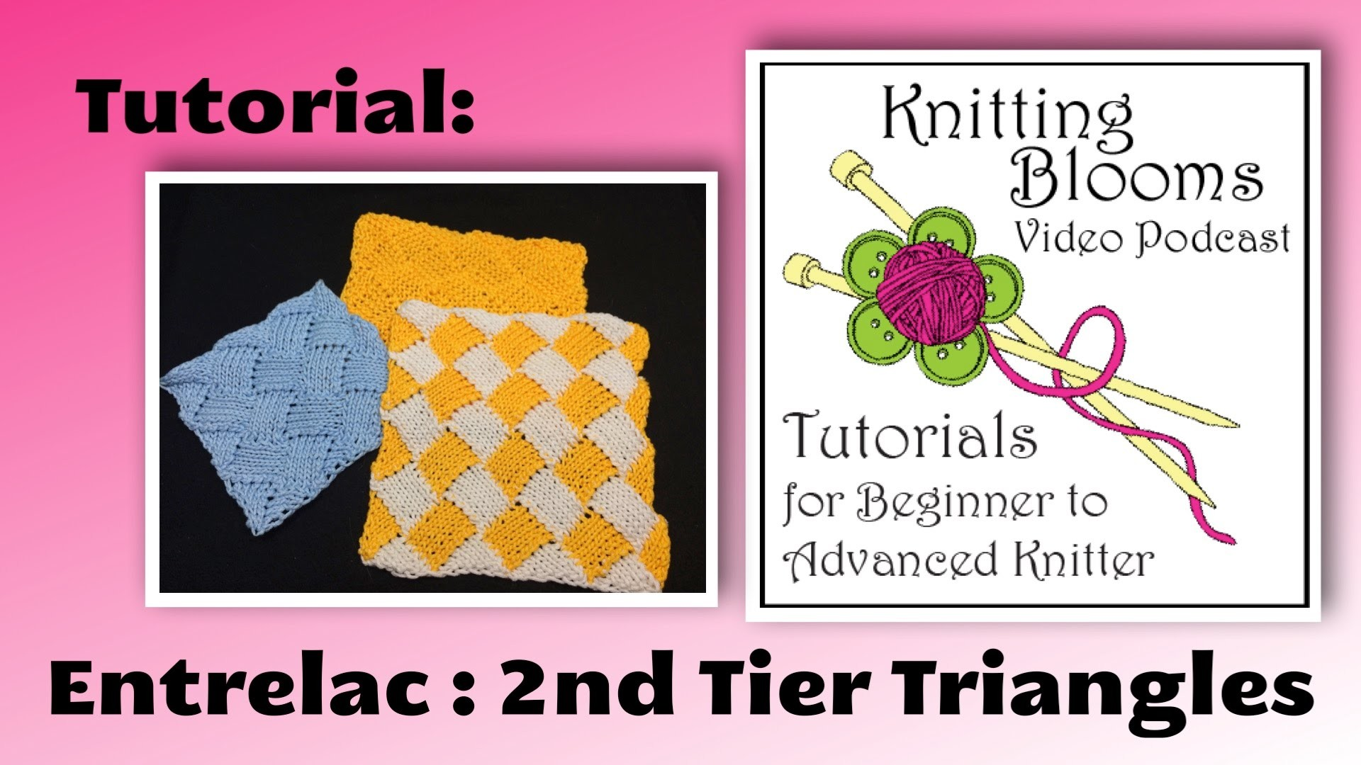 Entrelac - 2nd tier - Tutorial - Knitting Blooms