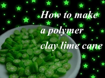 How to make a polymer clay lime cane