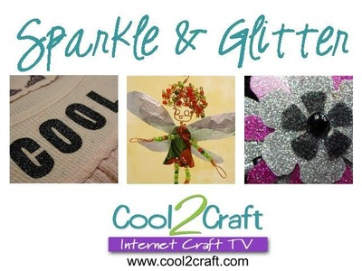 Cool2Craft TV - The Sparkle & Glitter Episode