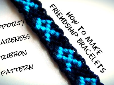 How To Make Friendship Bracelets ♥ Support. Awareness Ribbon Pattern