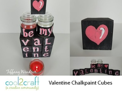 How to Make Valentine Chalkboard Cubes and Candles by Tiffany Windsor