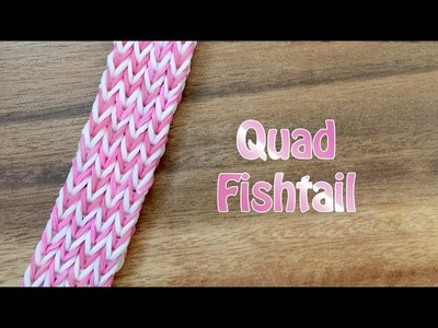 Rainbow Loom Bracelet: Quadruple Fishtail