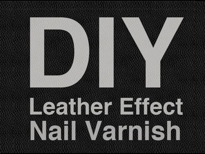 DIY Leather Effect Nails