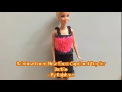 Rainbow Loom Short Capri and Top for Barbie - By Rajshree