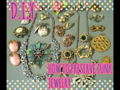 ❤D.I.Y  How to Preserve Junk.Costume Jewelry❤