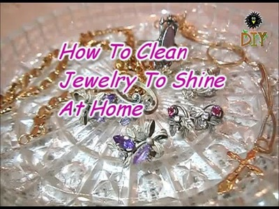 How To Clean Jewelry To Shine At Home - Homemade Remedies For Cleaning Jewelry