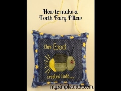 How to make a Tooth Fairy Pillow!