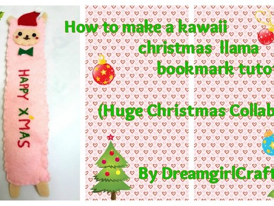 How to make Kawaii Christmas Llama Bookmark Tutorial (Collab)