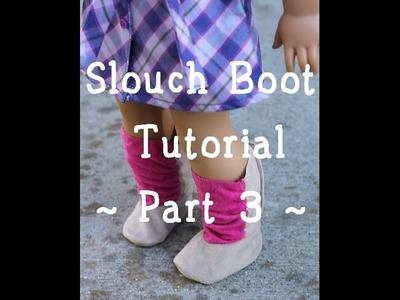 How to Make Slouch Boots for American Girl Doll - Part 3