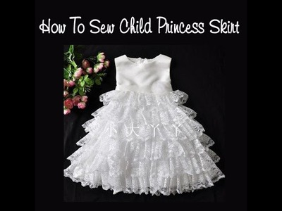 How To Sew Child Princess Skirt -  Part1