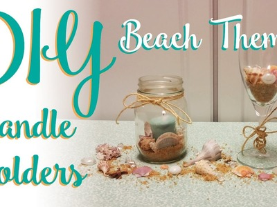 DIY Tutorial - Beach Themed Candle Holders