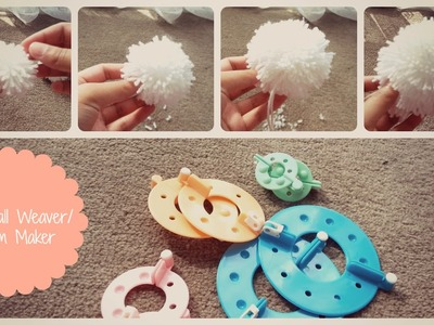 How To Use The Fluff Ball Weaver. Pom Pom Maker