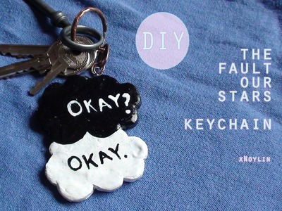 The Fault In Our Stars KEYRING || DIY (OKAY? OKAY.)