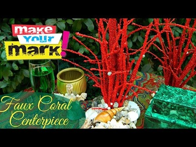 How to: Faux Coral Centerpiece