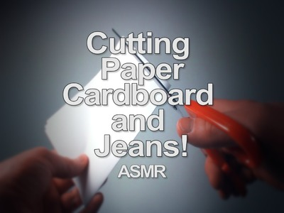 (ASMR, Ear-to-Ear, 3D Binaural) Scissor: Cutting Paper, Cardboard and Jeans!