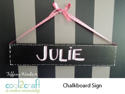 How to Make a Personalized Con-Tact Paper Chalkboard Sign by Tiffany Windsor