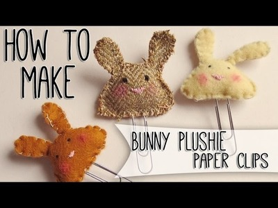 How to make a Plushie Bunny Paper Clip. Page Marker {Filofax Friday}