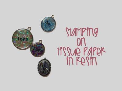 Tutorial: Tissue Paper in Resin