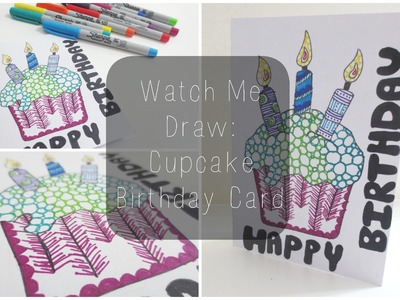 Cupcake Birthday Card ♡ {Watch Me Draw} ♡ Jessica Joaquin