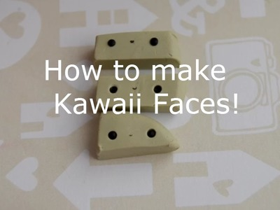 How to make Kawaii Faces for Polymer Clay