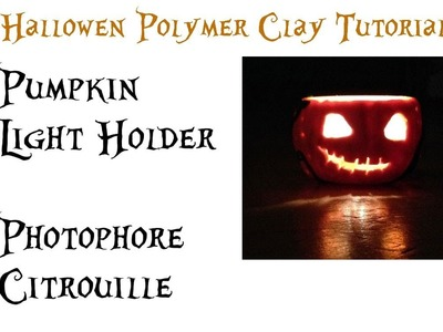 Polymer clay Tutorial Halloween Light Holder - Tuto Fimo Photophore Citrouille