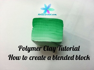 Polymer Clay Tutorial - How to Make a Blended Block - Lesson #3