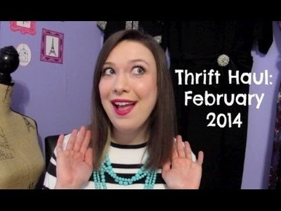 Thrift Haul: February 2014