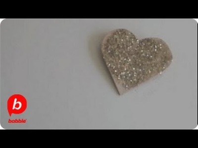 How to Make an Easy Valentine Glitter Heart Pin for Valentine's Day | Crafts | Babble