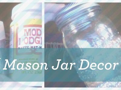 Mason Jar Decor { Glitter-it-yourself?! }