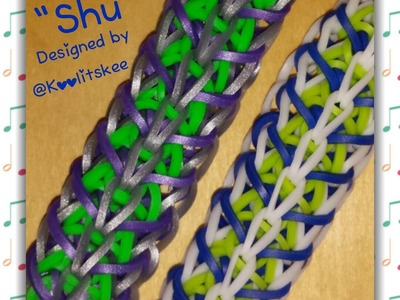 "New ""Shu"" Rainbow Loom Bracelet.How To Tutorial"