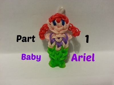 Rainbow Loom - Baby Ariel Part 1