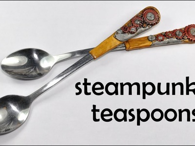 Steampunk your teaspoons! Polymer clay TUTORIAL