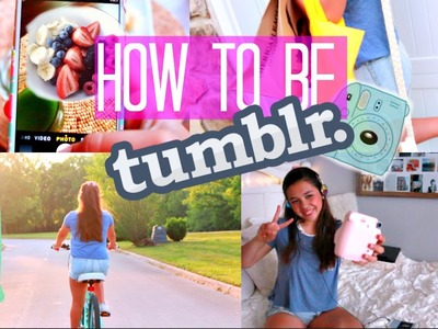 """How To Be """"Tumblr"""": Inspired Makeup, Outfit, Food, and Activities!"""