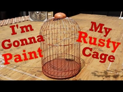 Faux Rust Painting Technique: Aging Metal Bird Cage: Making Home & Holiday Decor