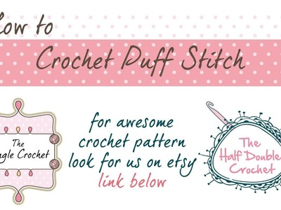 How to Crochet - puff stitch, 3 Half Double Crochet