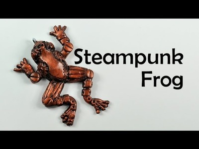 Steampunk Frog - polymer clay TUTORIAL