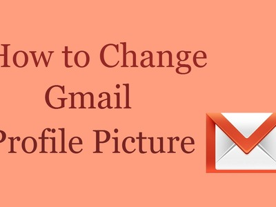 How to Change Gmail.Email Profile Picture 2015