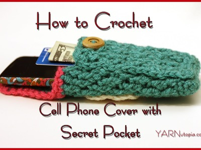 How to Crochet a Cell Phone Cover with a Secret Pocket
