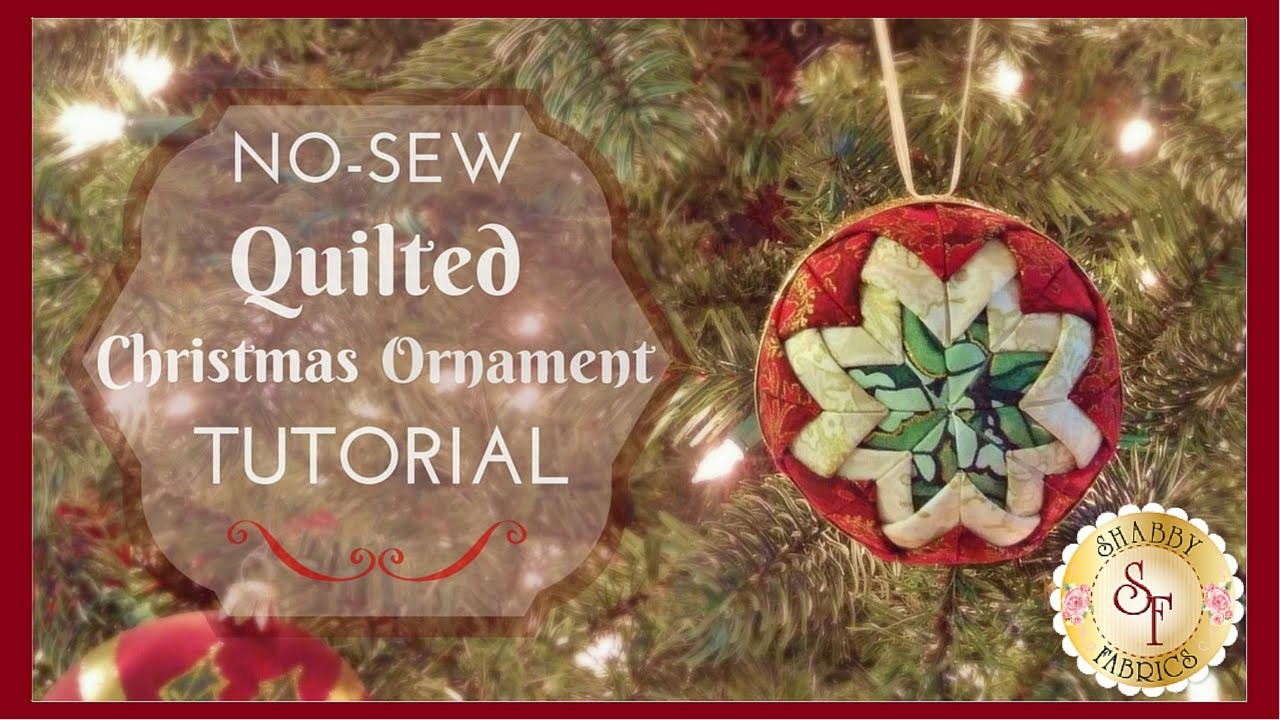 No Sew Quilted Christmas Ornament - Shabby Fabrics