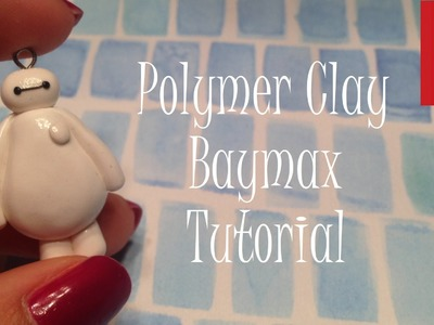 ✿ Polymer Clay Baymax Tutorial ✿