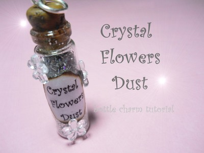 Crystal Flowers Dust ❃ Bottle Charm Tutorial ❃ How to - DIY
