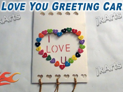 "DIY How to make ""I Love you"" Greeting card  - JK Arts 253"
