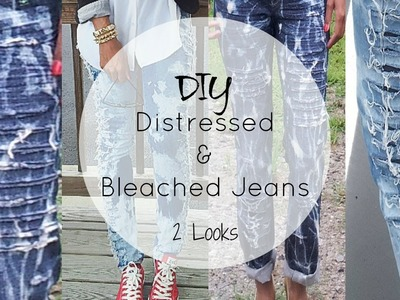 DIY | Super Easy Distressed & Bleached Jeans | 2 Looks
