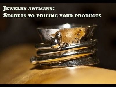 Jewelry Artists: Secrets to Pricing Your Pieces