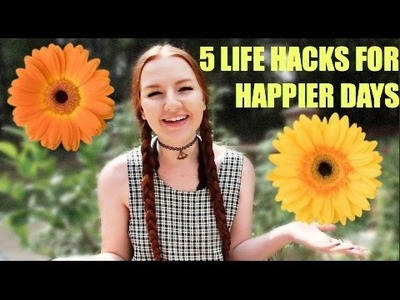 5 Life Hacks for Happier Days | MEGHAN HUGHES