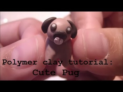Polymer Clay Tutorial: Cute Pug ❤